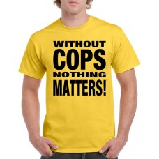 Apparel - Without Cops Nothing Matters - Black on Yellow T-Shirt - Trademark Design